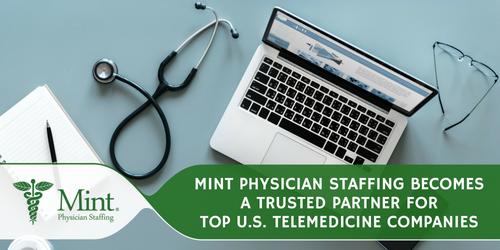 Mint Physician Staffing Becomes a Staffing Partner for Top Telemedicine Companies